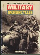 The Illustrated History of Military Motorcycles by David Ansell (Hardback)